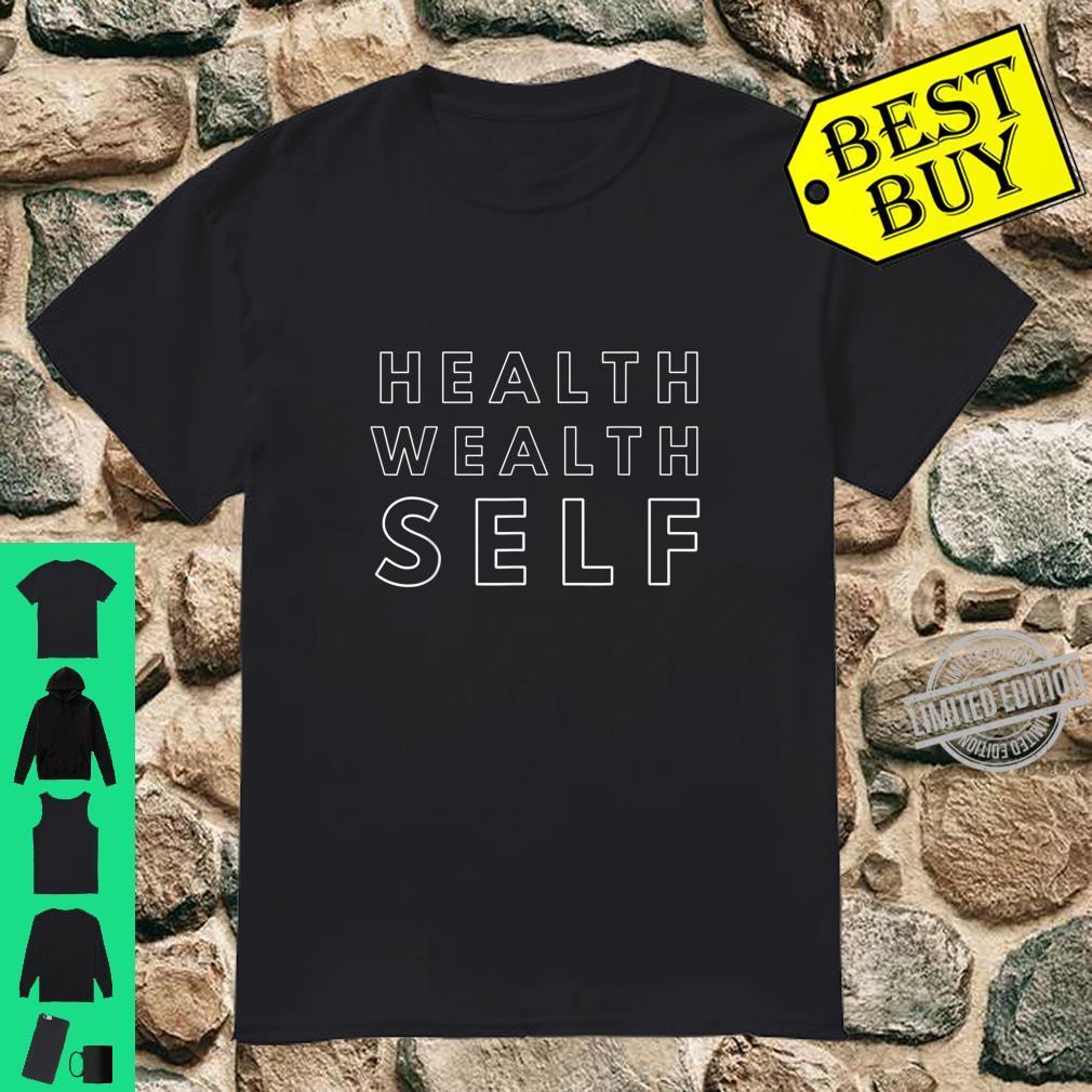 Health Wealth Self Shirt