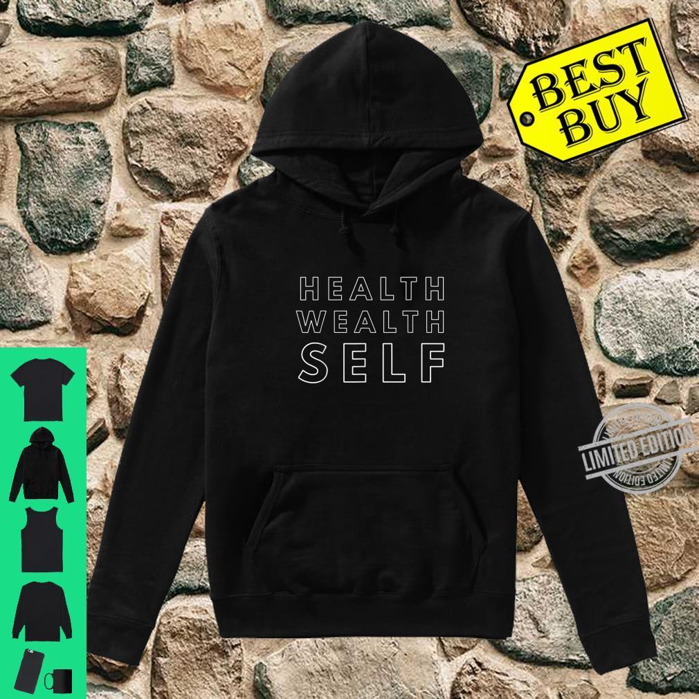 Health Wealth Self Shirt hoodie
