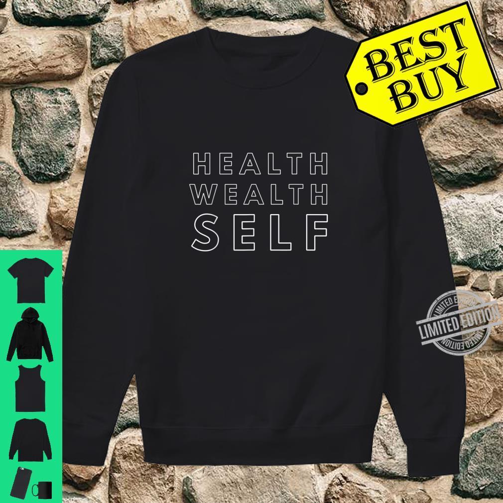 Health Wealth Self Shirt sweater
