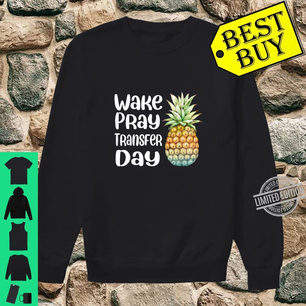 Pineapple Infertility Wake Pray Transfer Day Shirt sweater