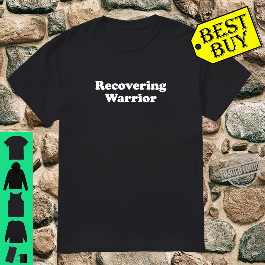 Recovering Warrior Sobriety Recovery Addiction Shirt