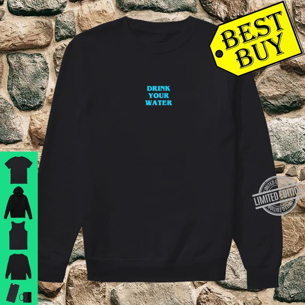 Reminder Drink Your Water Shirt sweater