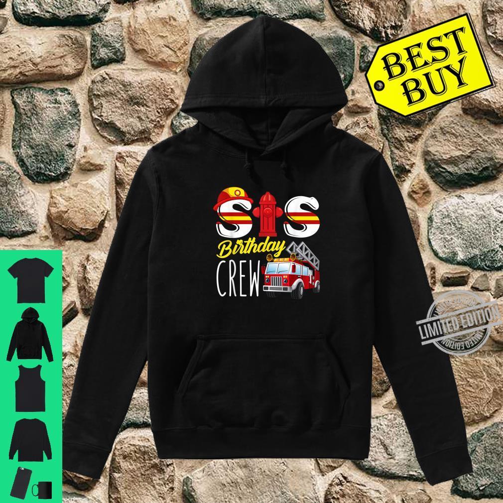 Sis Birthday Crew Sister Fire Truck Firefighter Fireman Crew Shirt hoodie