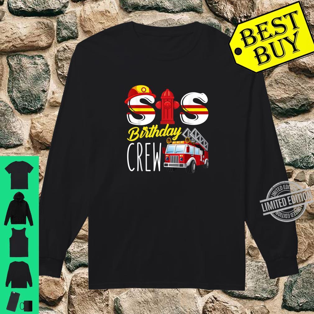 Sis Birthday Crew Sister Fire Truck Firefighter Fireman Crew Shirt long sleeved