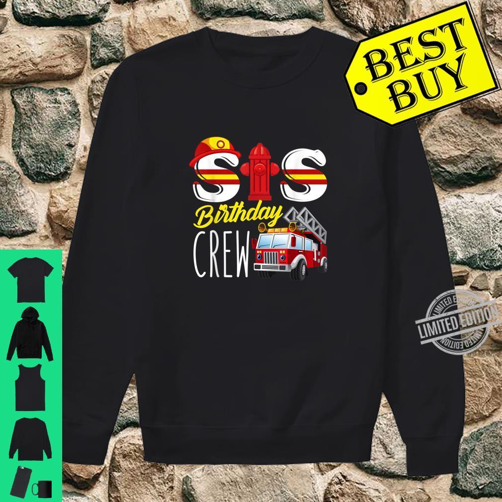 Sis Birthday Crew Sister Fire Truck Firefighter Fireman Crew Shirt sweater