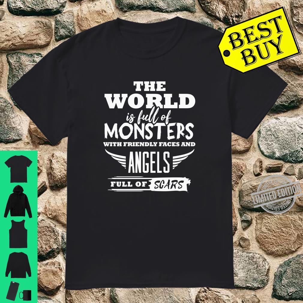 The World is Full of Monsters With Friendly Faces Shirt