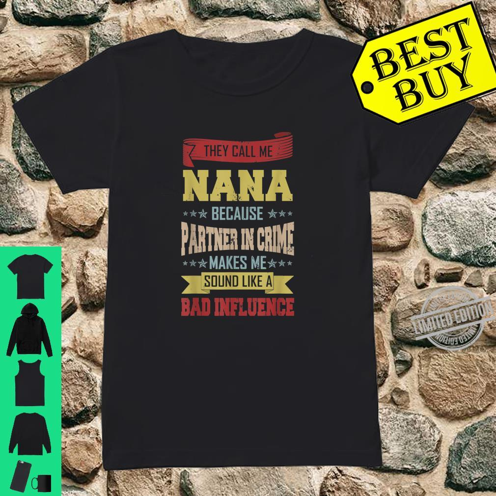 They Call Me Nana Because Partner in Crime t-shirt